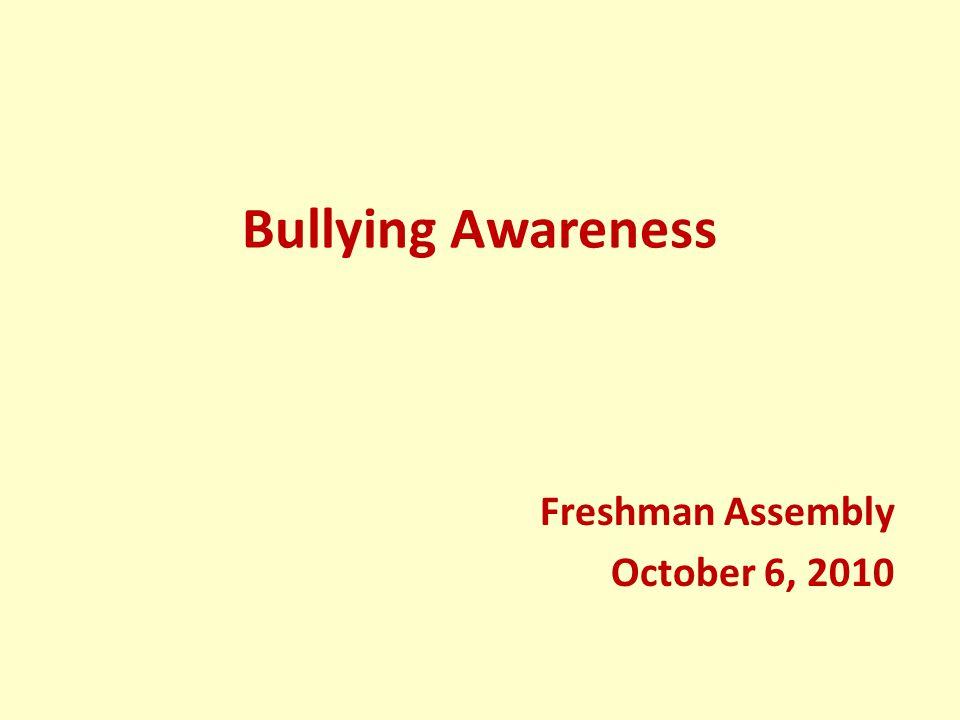 Bullying Awareness Freshman Assembly October 6, 2010