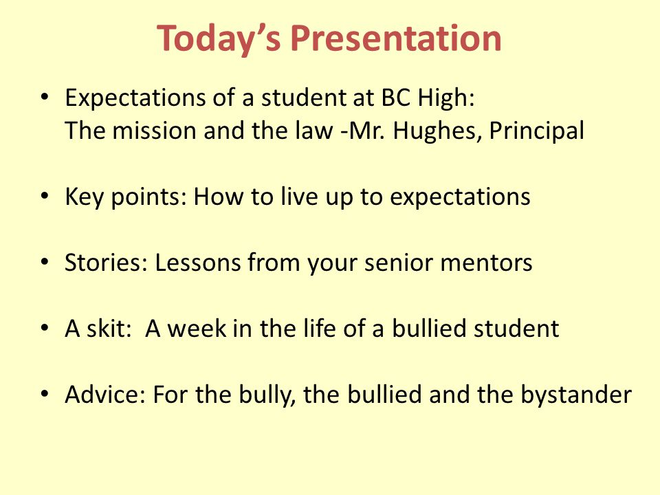 Today's Presentation Expectations of a student at BC High: The mission and the law -Mr.