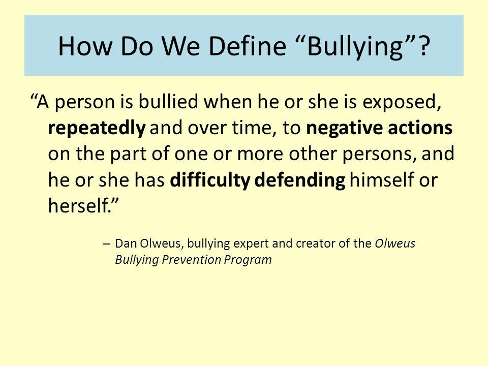 How Do We Define Bullying .