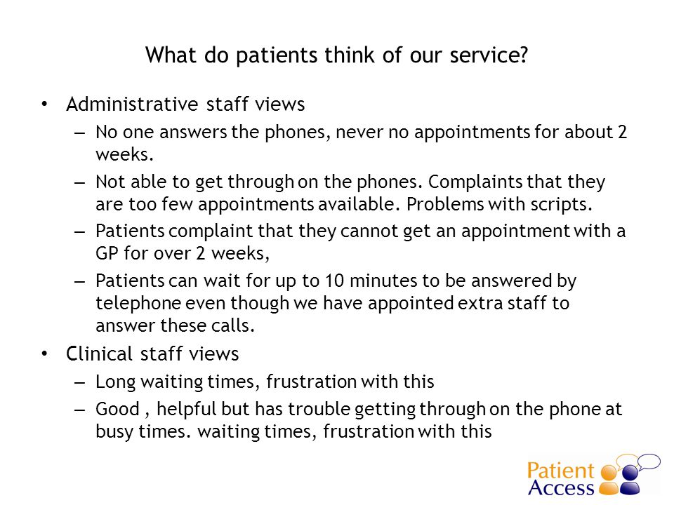 My daily work at present Administrative staff views – Answering the phone, dealing with patients.