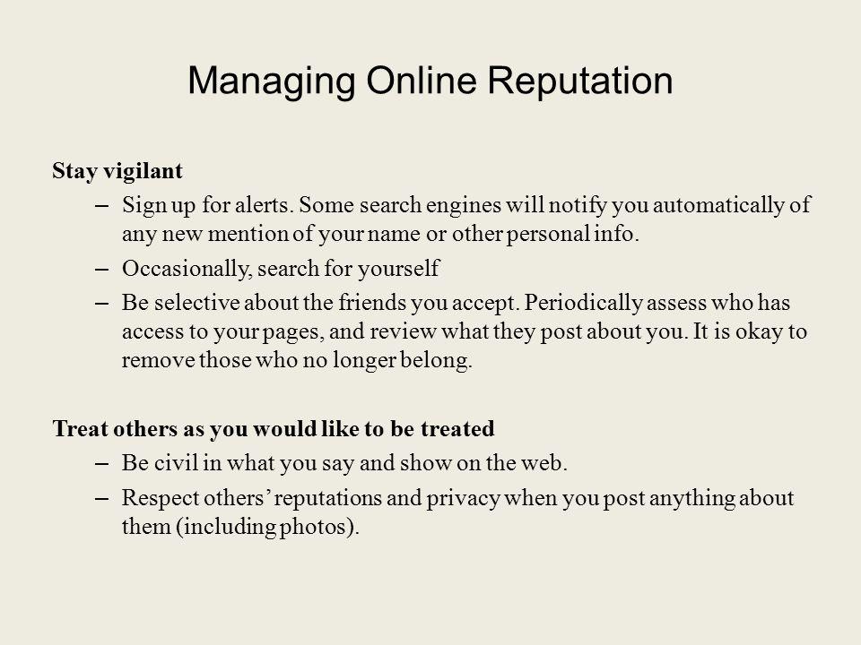 Managing Online Reputation Stay vigilant – Sign up for alerts.