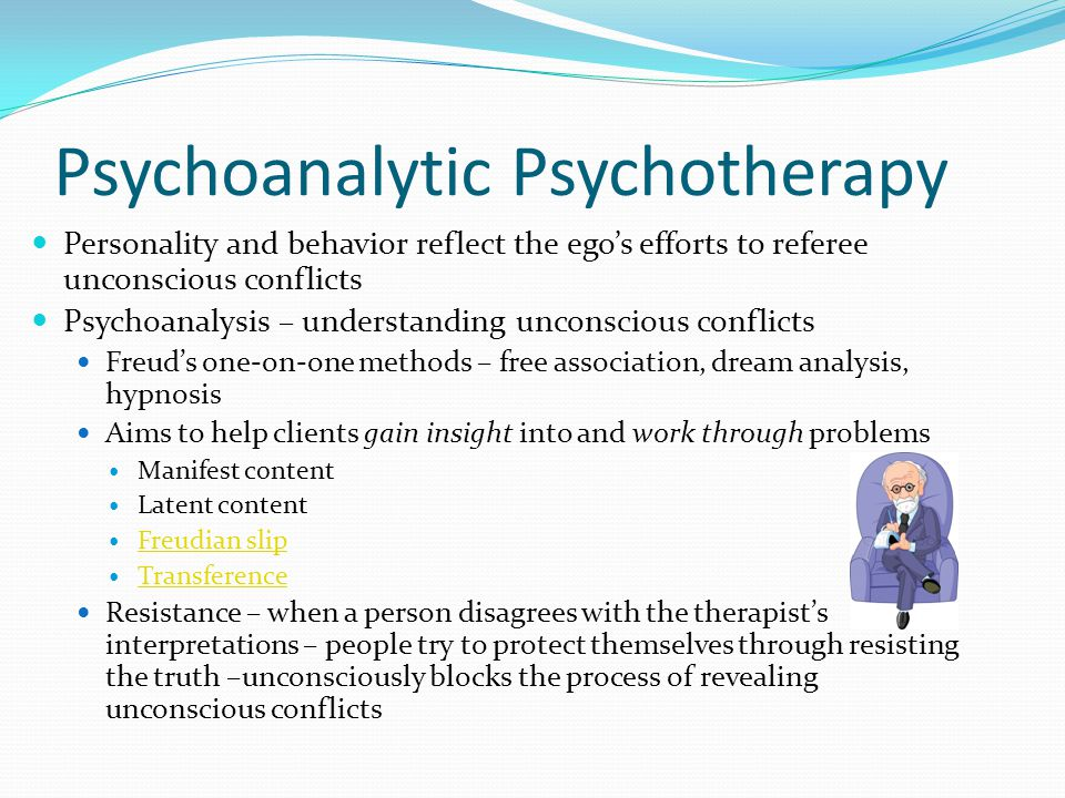 Contemporary Psychoanalysis Traditional psychoanalysis – too long and expensive Short-term psychodynamic therapy evolved – less expensive and time consuming Interpersonal therapy – helps clients cope with current problems and situations (work, marital issues, stress, loss, etc.)