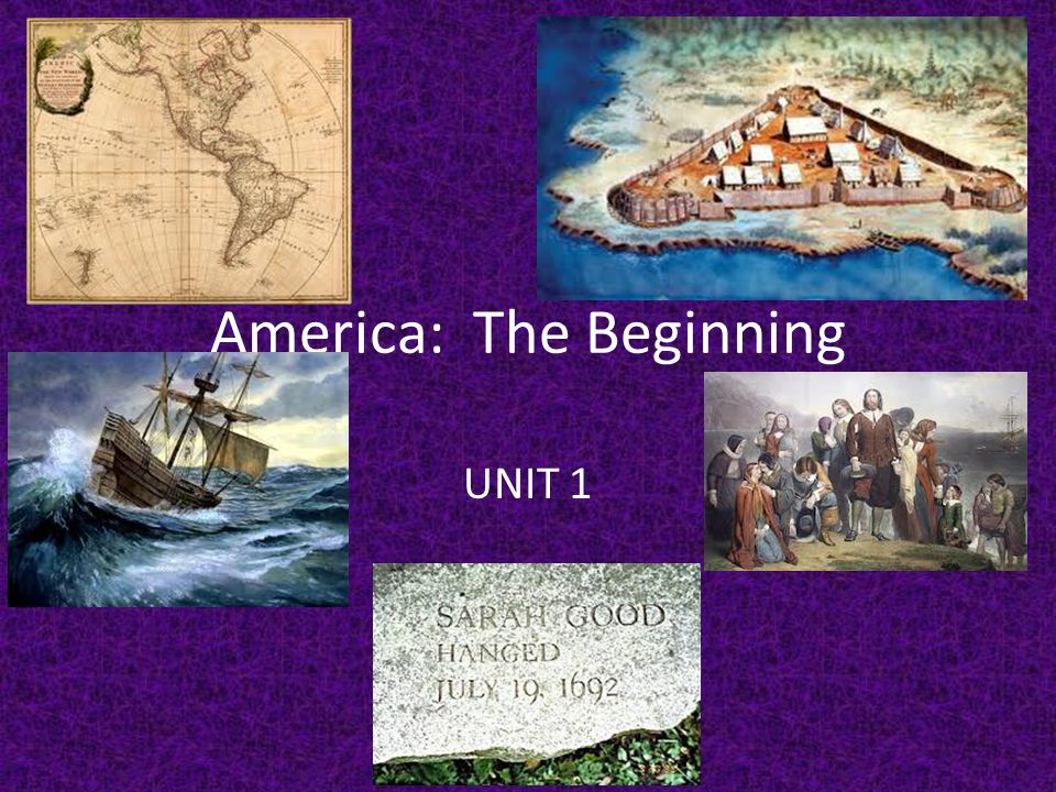 America: The Beginning UNIT 1