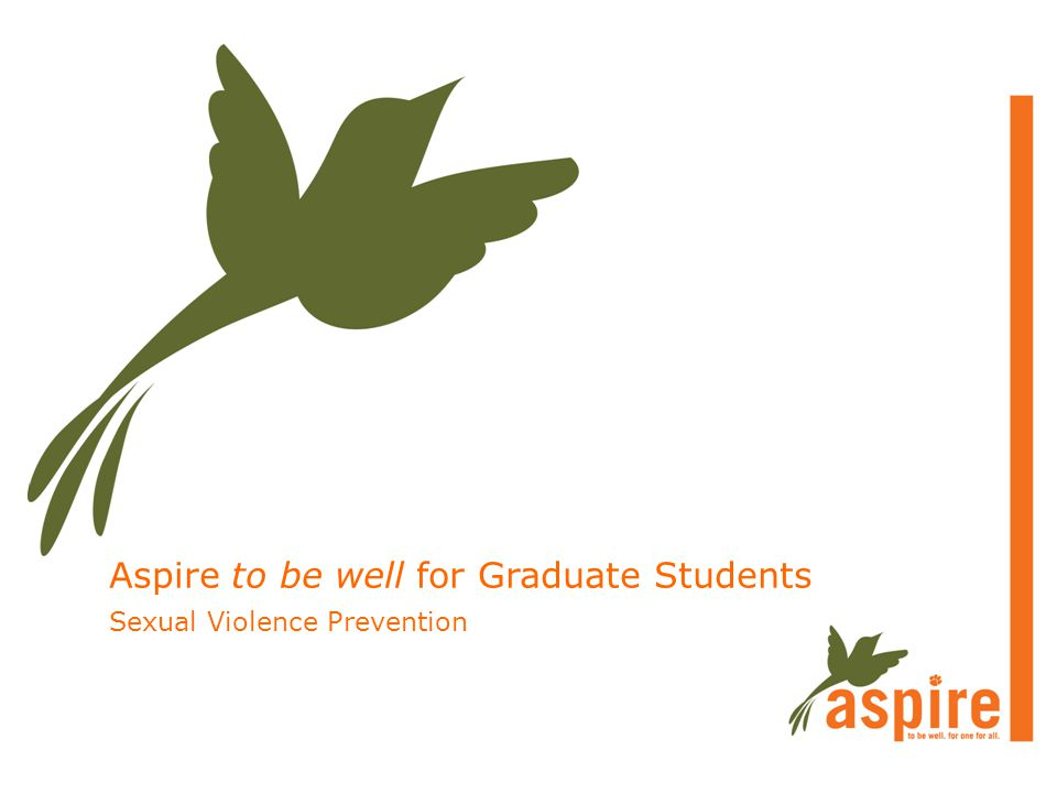 Aspire to be well for Graduate Students Sexual Violence Prevention