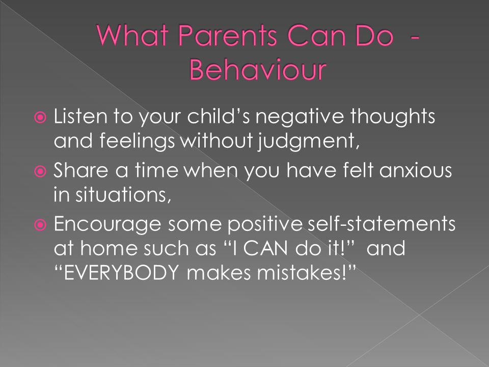  Listen to your child's negative thoughts and feelings without judgment,  Share a time when you have felt anxious in situations,  Encourage some po