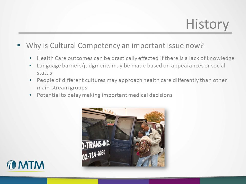 History  Why is Cultural Competency an important issue now.