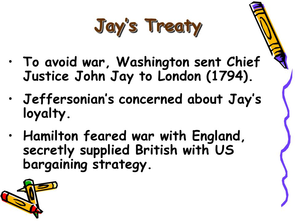 To avoid war, Washington sent Chief Justice John Jay to London (1794).