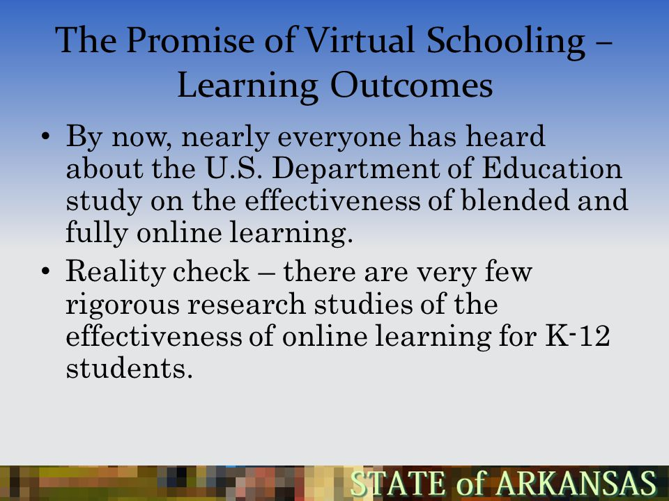 The Promise of Virtual Schooling – Learning Outcomes By now, nearly everyone has heard about the U.S.