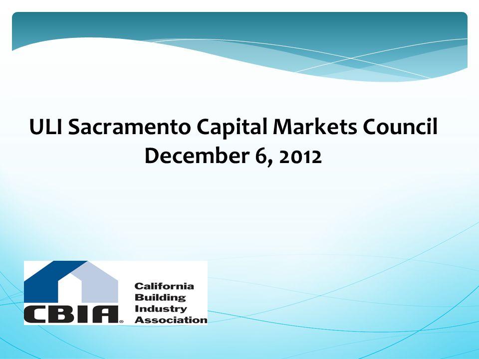 ULI Sacramento Capital Markets Council December 6, 2012