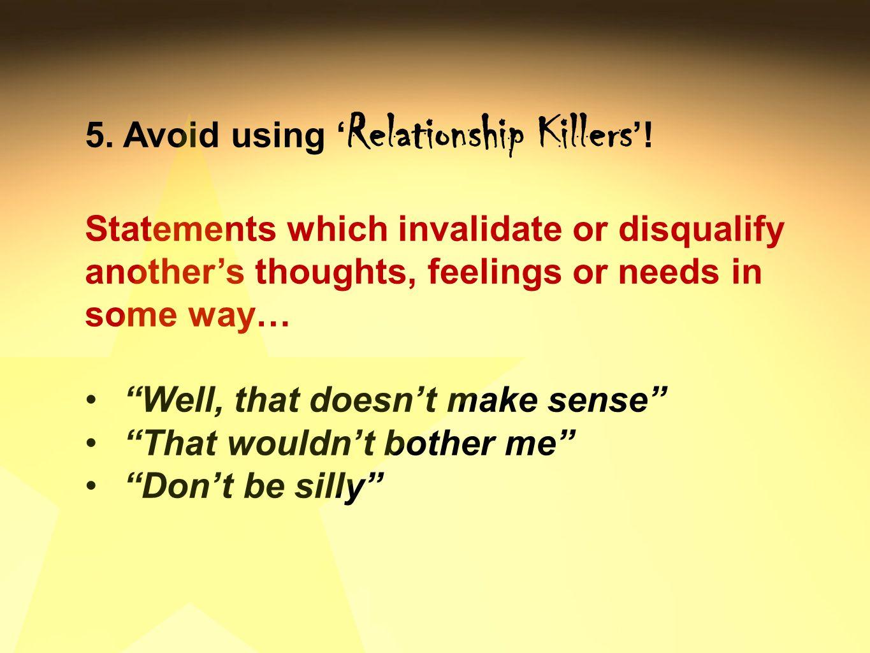 5. Avoid using ' Relationship Killers '.