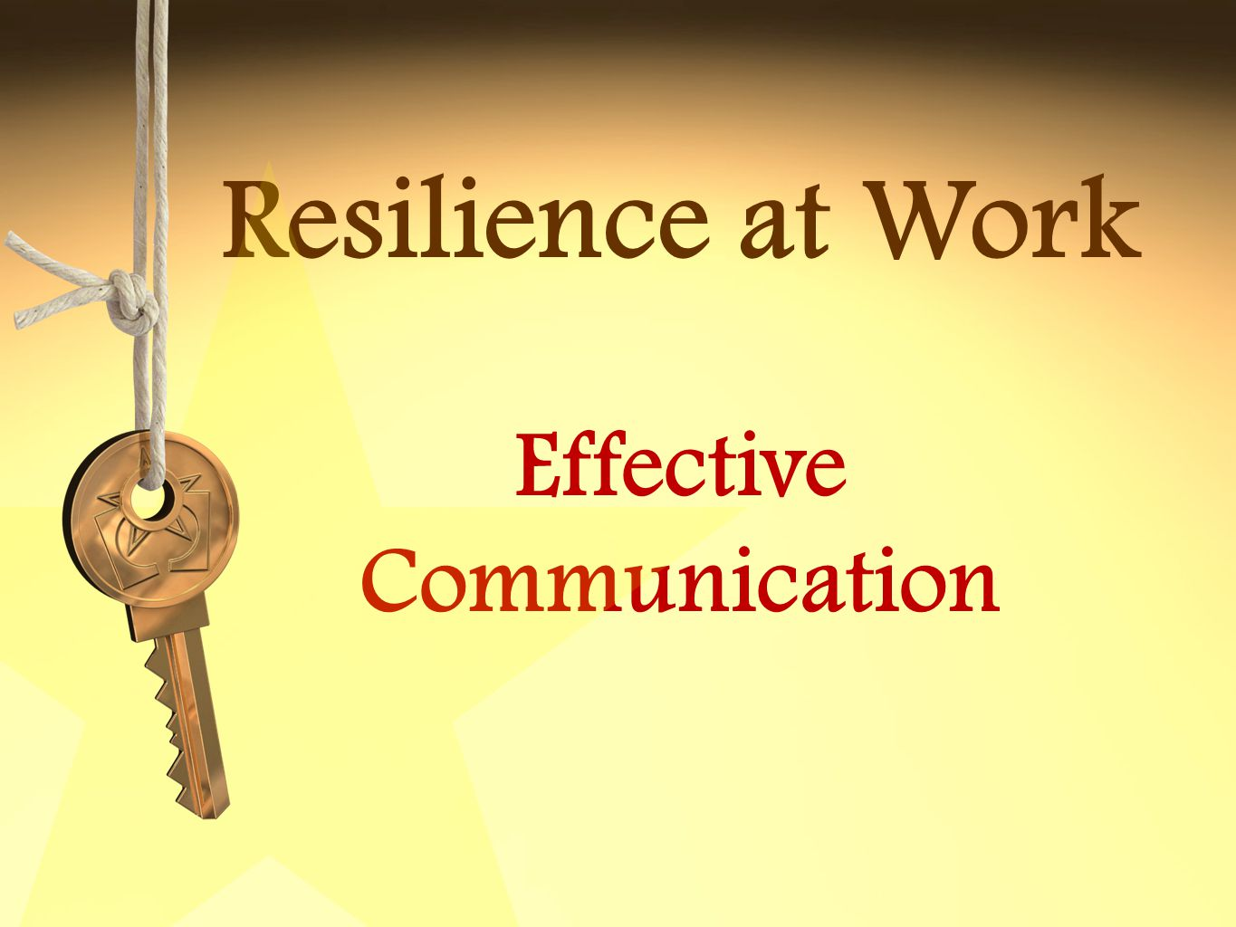 Resilience at Work Effective Communication