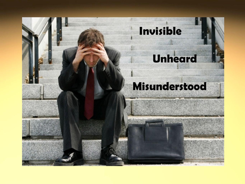 Invisible Unheard Misunderstood