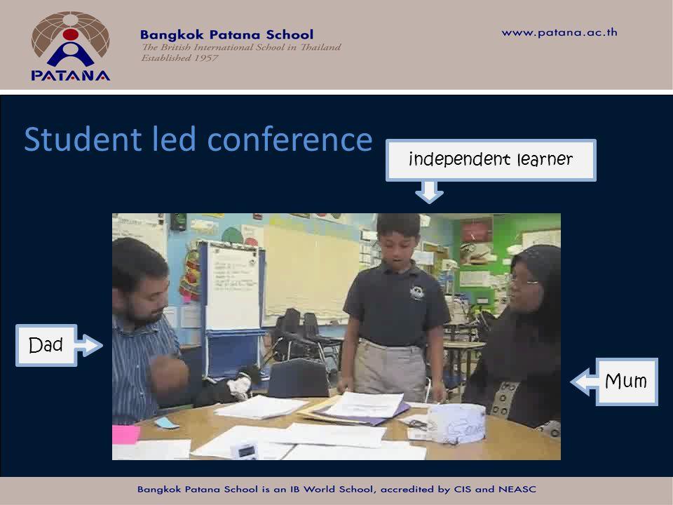 Student led conference Mum Dad independent learner