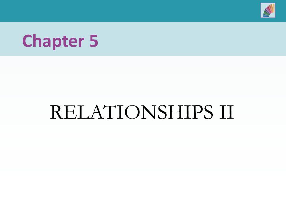 RELATIONSHIPS II Chapter 5