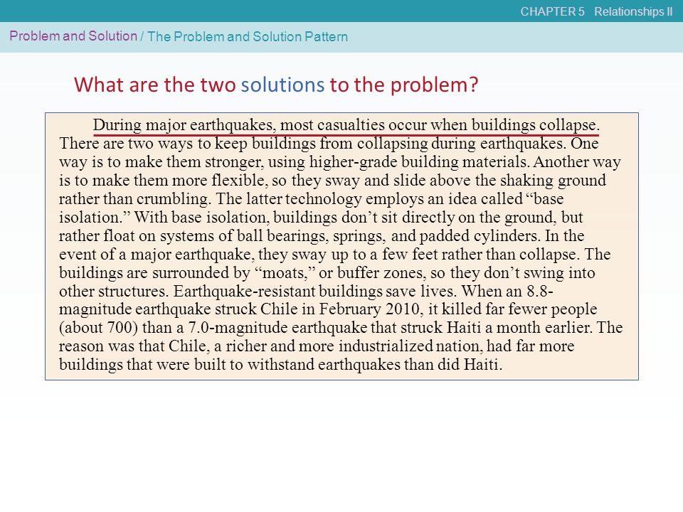CHAPTER 5 Relationships II Problem and Solution / The Problem and Solution Pattern During major earthquakes, most casualties occur when buildings coll