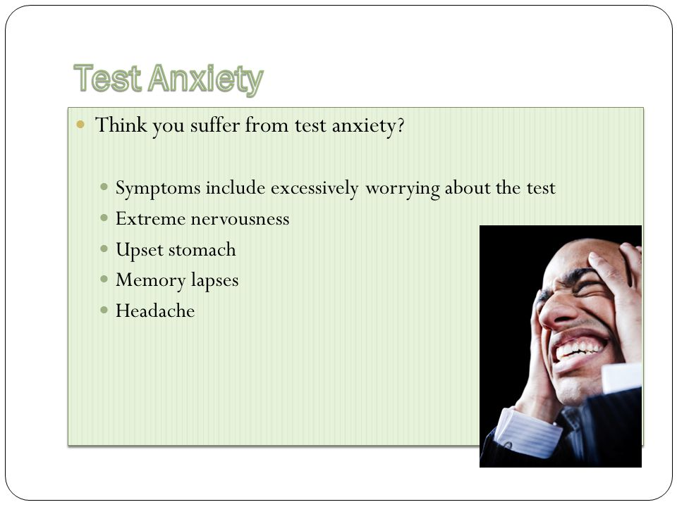 Think you suffer from test anxiety.