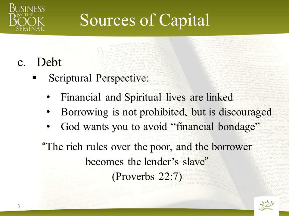 4 Sources of Capital c.Debt 1)How should we borrow.