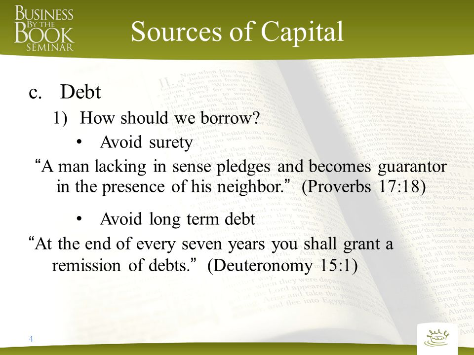 4 Sources of Capital c.Debt 1)How should we borrow.