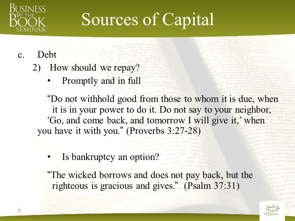 5 Sources of Capital c.Debt 2)How should we repay.
