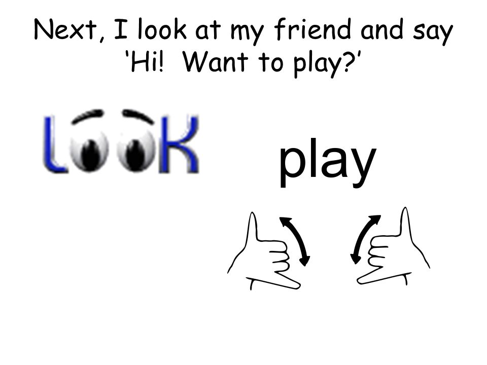 If someone asks to me play, I look at them and say 'Yes'. YES!