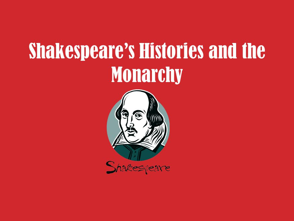 Shakespeare's Histories and the Monarchy