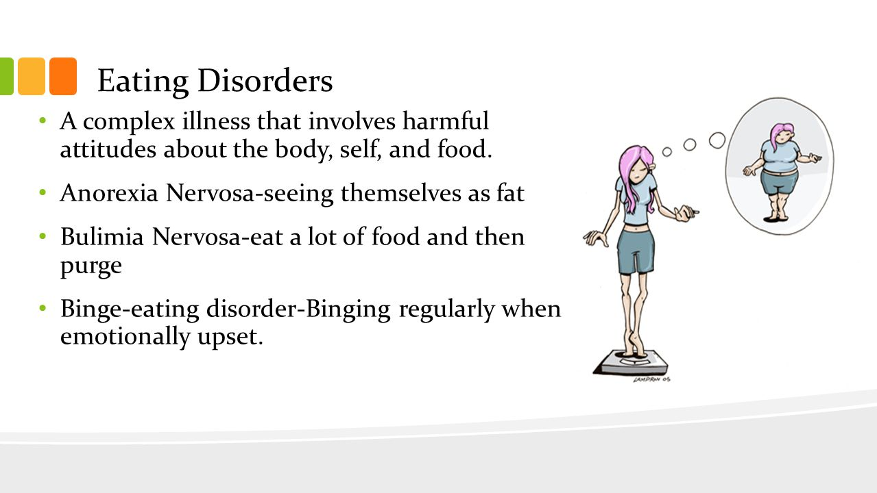 Danger/Warning Signs Dangers of Eating Disorders Anorexia can lead to death Binging can cause the stomach or esophagus to burst Purging can damage teeth and cause heart failure.