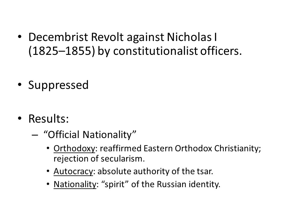 Decembrist Revolt against Nicholas I (1825–1855) by constitutionalist officers.