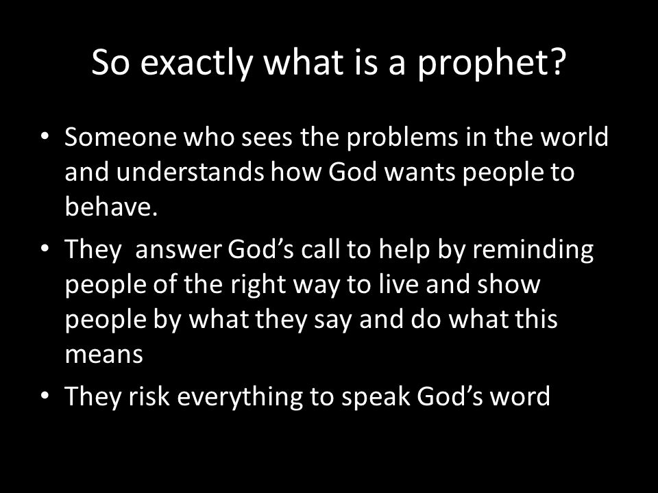 So exactly what is a prophet.