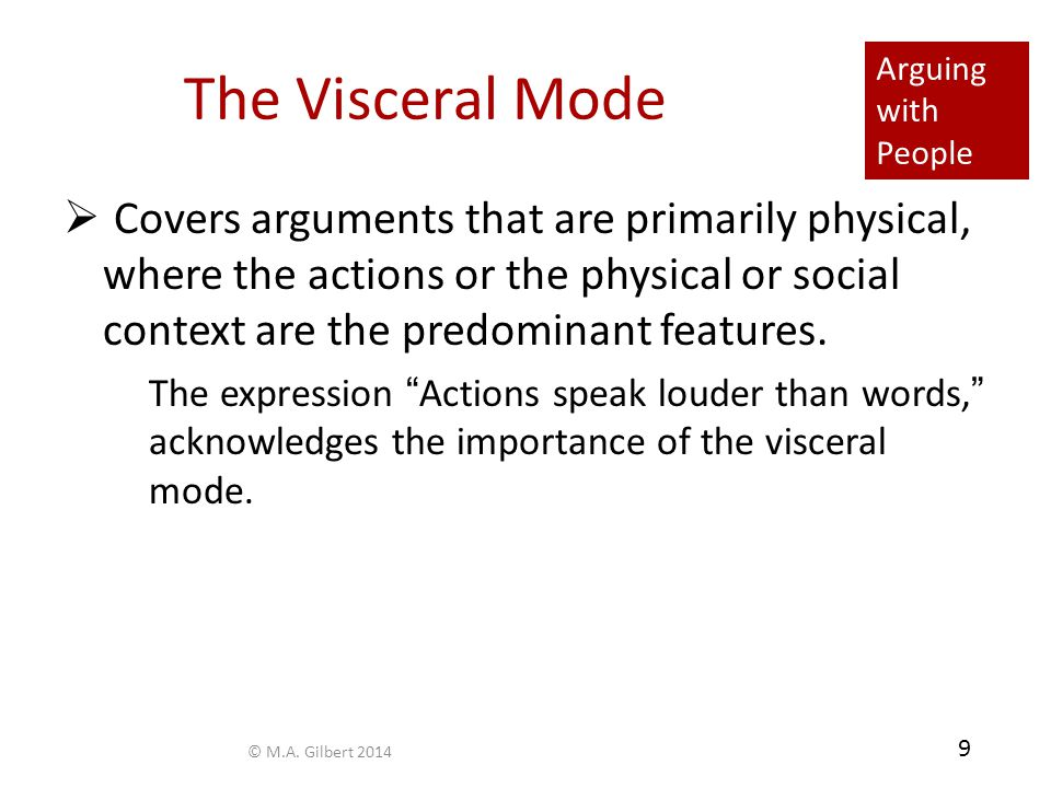 Arguing with People 10 The Kisceral Mode  The mode that relies on the intuitive, religious, imaginative, spiritual, and mystical.
