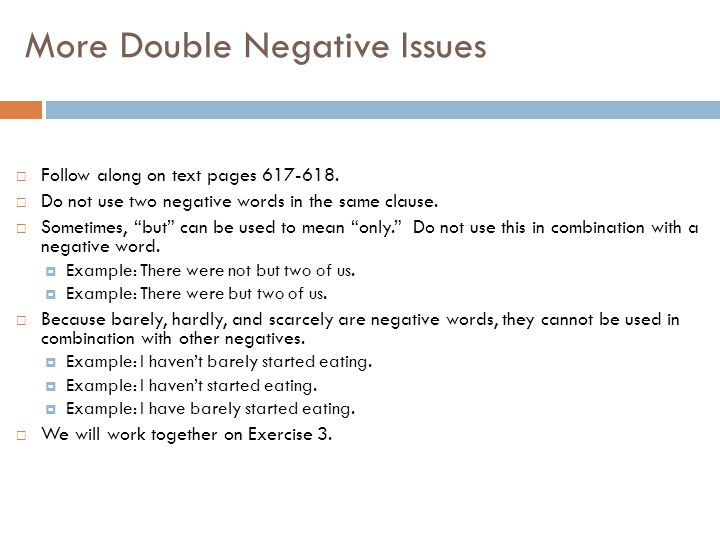 Double Negatives  Follow along on text page 616.