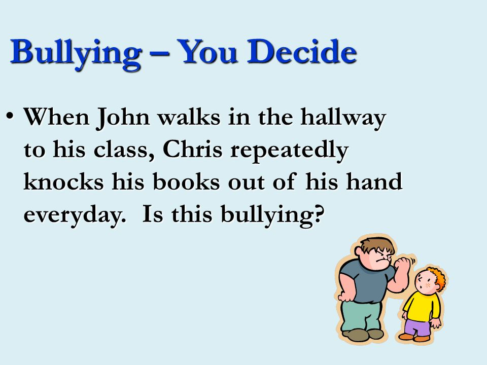 Bullying – You Decide. Jennifer recently broke up with her boyfriend Andrew.