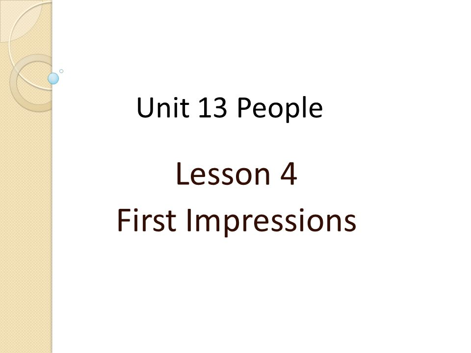 Unit 13 People Lesson 4 First Impressions