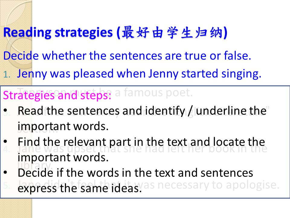 Reading strategies ( 最好由学生归纳 ) Decide whether the sentences are true or false.