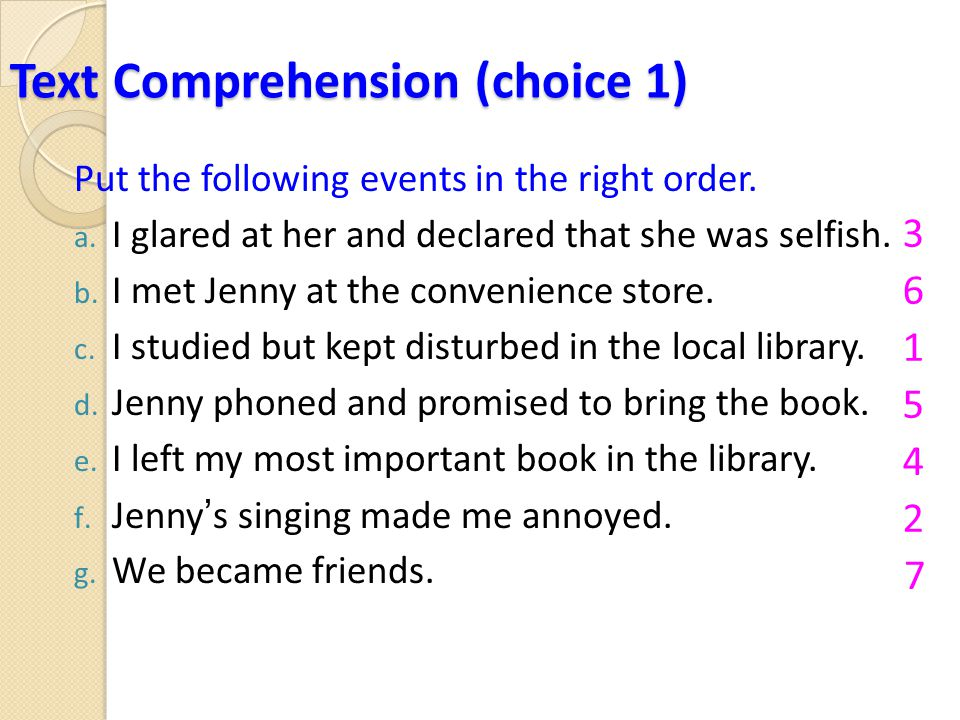 Text Comprehension (choice 1) Put the following events in the right order.