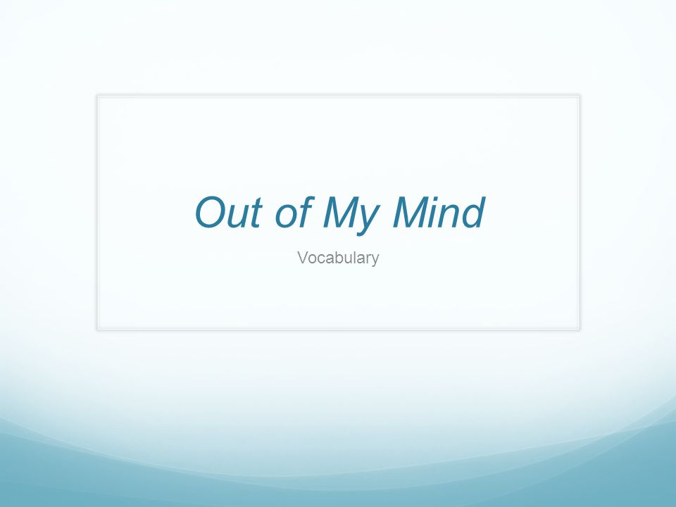 Out of My Mind Vocabulary