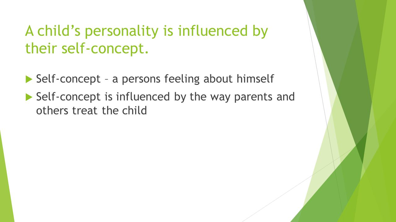 A child's personality is influenced by their self-concept.