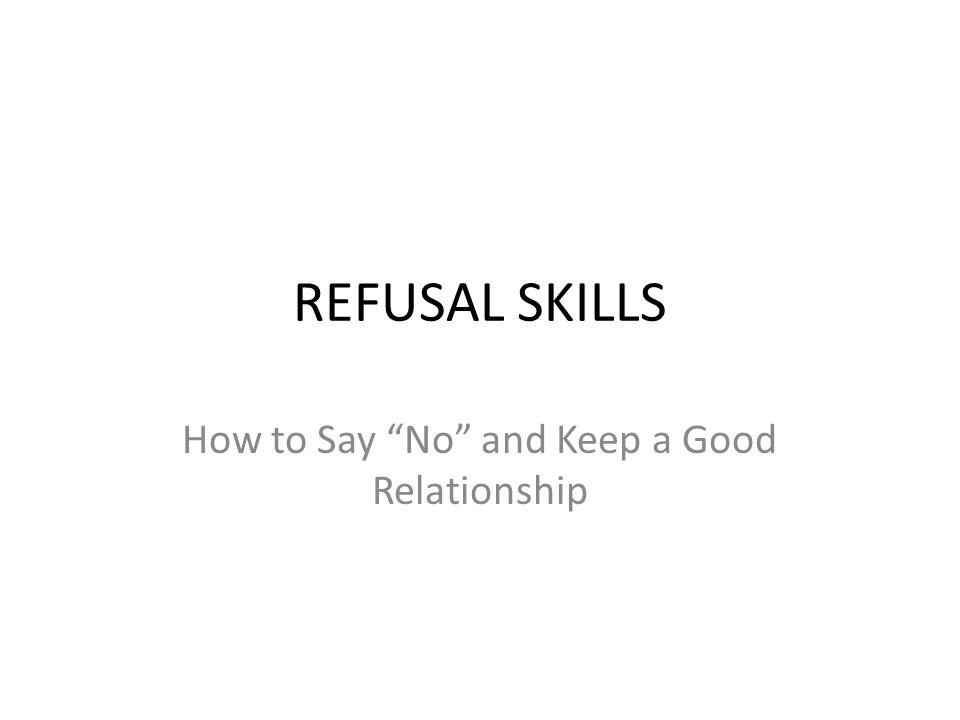 """REFUSAL SKILLS How to Say """"No"""" and Keep a Good Relationship"""