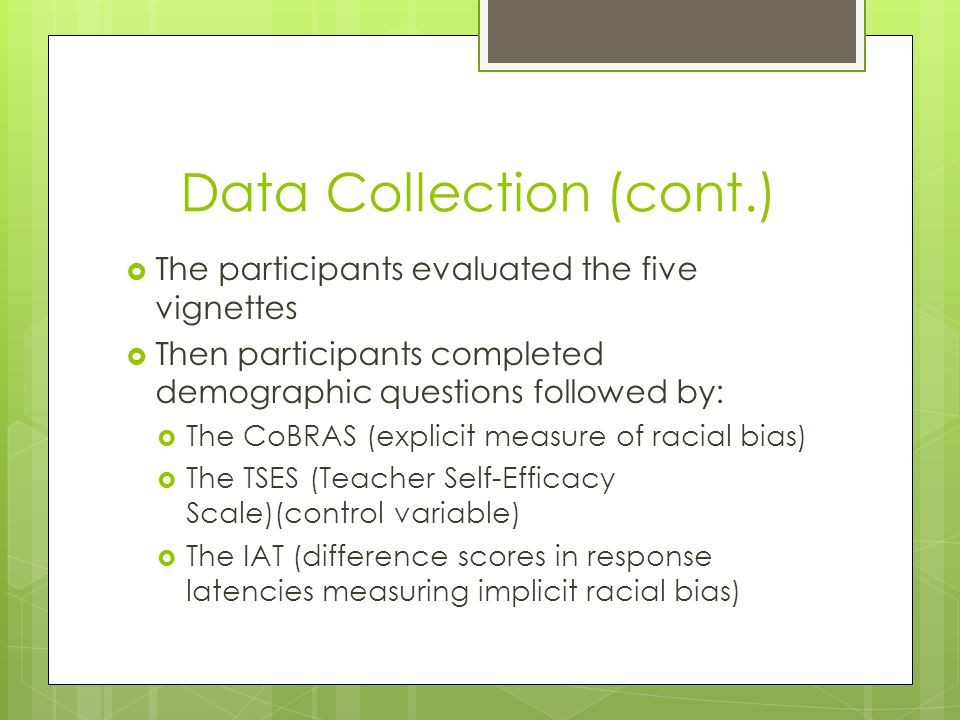 Data Collection (cont.)  The participants evaluated the five vignettes  Then participants completed demographic questions followed by:  The CoBRAS