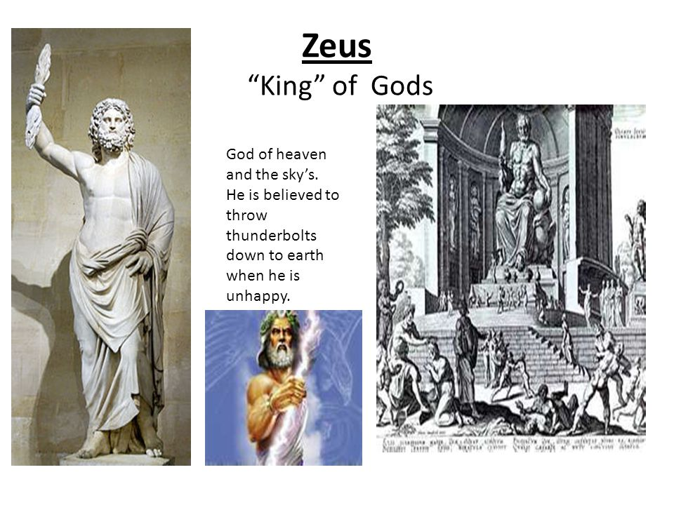 """Zeus """"King"""" of Gods God of heaven and the sky's. He is believed to throw thunderbolts down to earth when he is unhappy."""