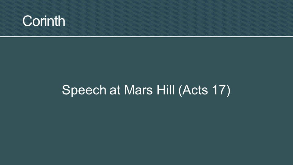Corinth Speech at Mars Hill (Acts 17)