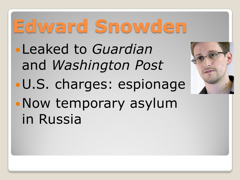 Edward Snowden Leaked to Guardian and Washington Post U.S.