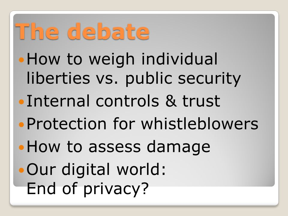 The debate How to weigh individual liberties vs.