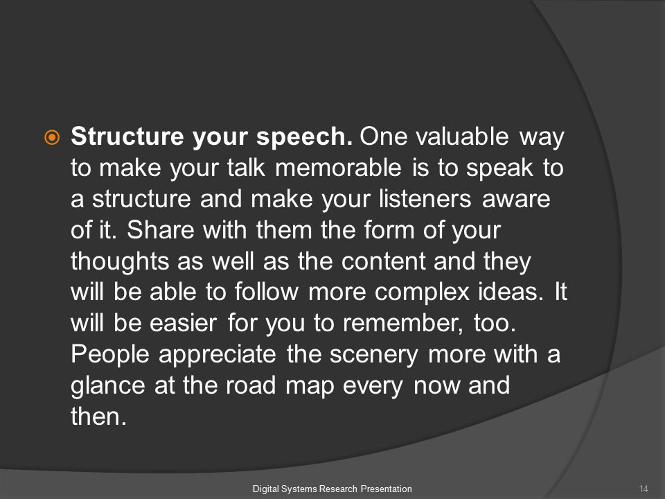  Structure your speech.