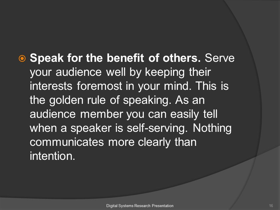 Speak for the benefit of others.