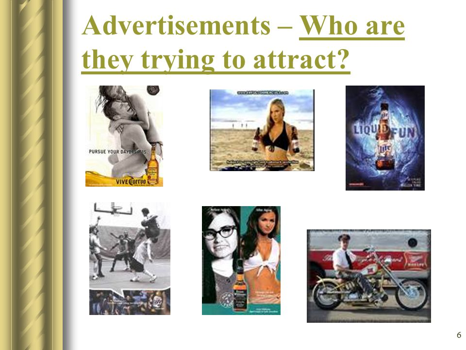 6 Advertisements – Who are they trying to attract?Who are they trying to attract?