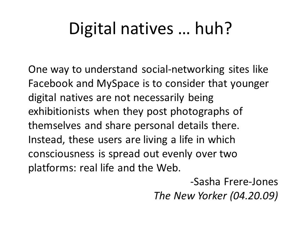Digital natives … huh.