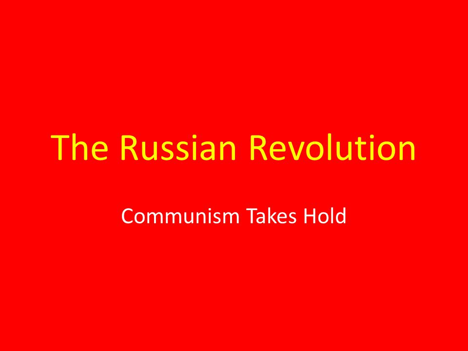 The Russian Revolution Communism Takes Hold