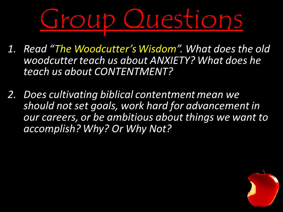 Group Questions 1.Read The Woodcutter's Wisdom .