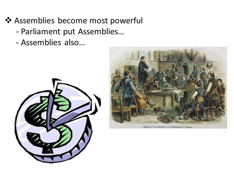  Assemblies become most powerful - Parliament put Assemblies… - Assemblies also…