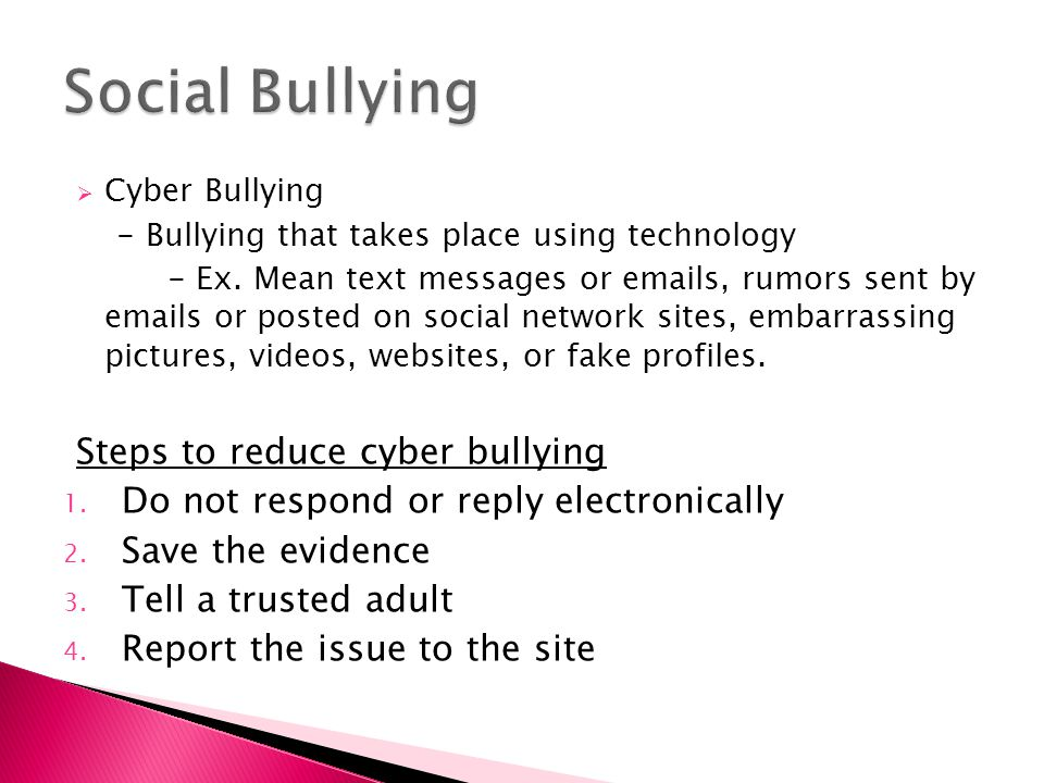  Cyber Bullying - Bullying that takes place using technology - Ex.